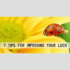 7 Tips For Improving Your Luck