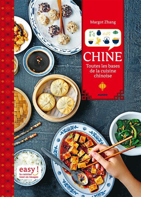 les bases de la cuisine chine toutes les bases de la cuisine chinoise