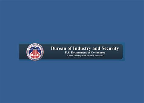 bureau of industry security sia recognizes commerce department 39 s bureau of industry