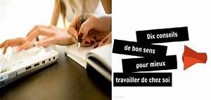 Travailler De Chez Soi : bien s 39 organiser pour mieux travailler de chez soi let 39 s ~ Melissatoandfro.com Idées de Décoration