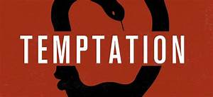 Living With Temptation 2 : how to overcome temptations guarding the heart blog ~ Buech-reservation.com Haus und Dekorationen
