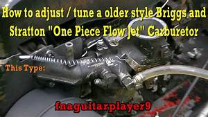 How To Adjust A Briggs And Stratton One Piece Flow Jet