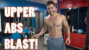 Upper Abs Blast  - Fast Way To Get Ripped Abs