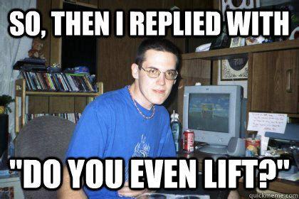 Lift Memes - do you even lift know your meme