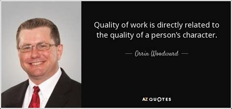 orrin woodward quote quality  work   related