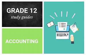 Grade 12 Study Guides  Accounting