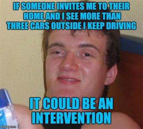 Intervention Meme - 10 guy meme imgflip