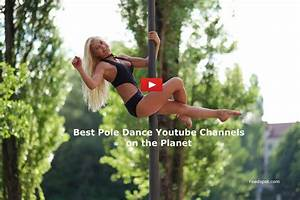 Top 50 Pole Dance Youtube Channels For Pole Dancers