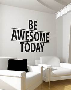 Be awesome today motivational quote wall decal sticker 6013 for Awesome science wall decals