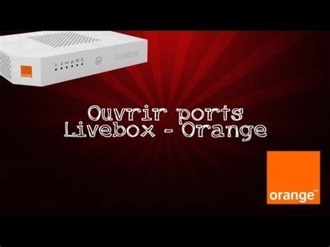 ouvrir ses ports orange comment ouvrir c est port orange la r 233 ponse est sur admicile fr