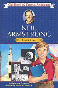 Neil Armstrong (Childhood of Famous Americans (003532 ...