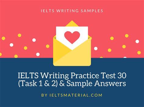 test ielts ielts writing practice test 30 task 1 2 sle answers