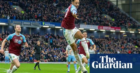 mcneil confirms burnley s dominance of west ham football the guardian