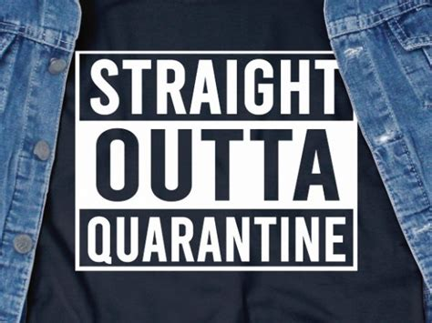 If you're searching for free svg files for cricut or silhouette: Straight outta quarantine - corona virus - funny t-shirt ...