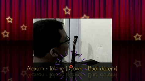 budi doremi tolong cover  alexsan youtube