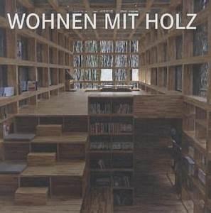 Wohnen Mit Holz : wohnen mit holz buch ~ Orissabook.com Haus und Dekorationen
