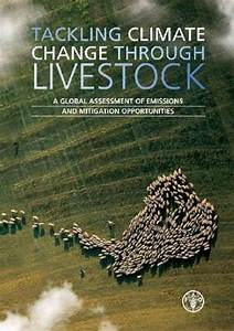 Tackling Climate Change Through Livestock: Food and ...