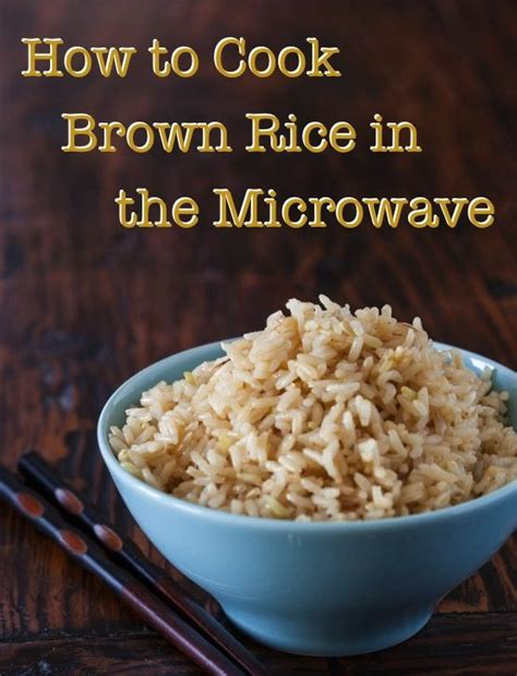 how to cook brown rice how to cook brown rice in the microwave so easy and saves time http www steamykitchen com