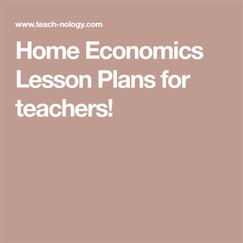 Home Economics Lesson Plans for teachers!   Economics ...
