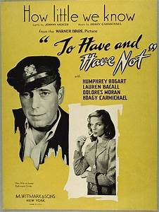 To Have and Have Not (1944)   Movie classics