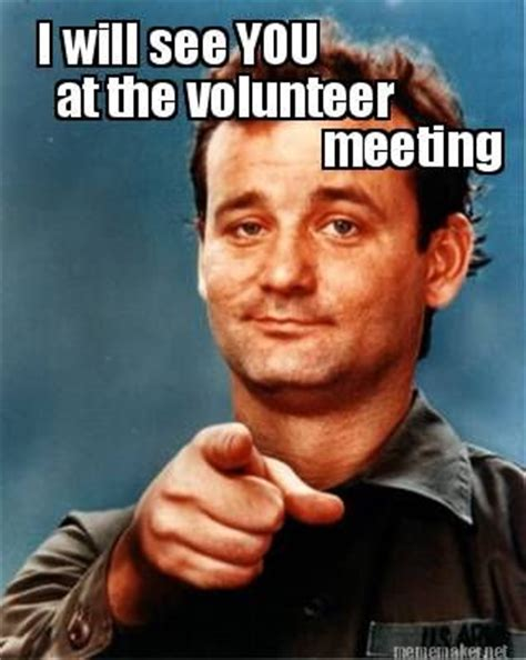 Volunteer Meme - 17 best images about volunteer recruitment on pinterest pto bulletin boards pto flyers and