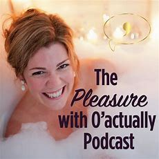 O'actually Focusing On Female Pleasure And What Turns Her
