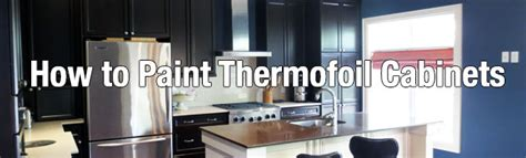 thermal foil kitchen cabinets how to paint thermofoil cabinets home painters toronto