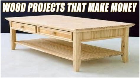 making money  woodworking projects youtube