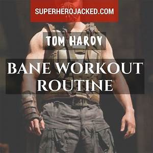 Tom Hardy Workout And Diet  Updated   Train Like Bane And Venom