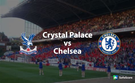 crystal palace  chelsea match preview  stream