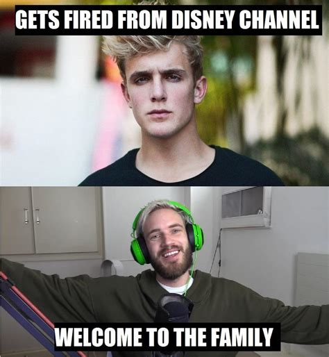 Jake Paul Memes - jake paul is fired from disney pewdiepie reacts quot welcome to the family quot pewdiepiesubmissions