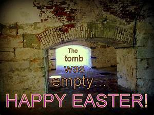 The gallery for --> Happy Easter Empty Tomb