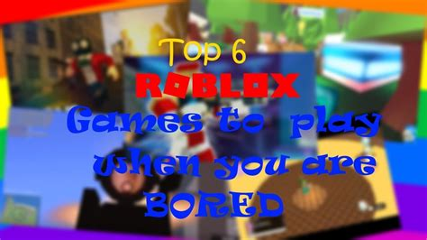 top  roblox games  play    bored august