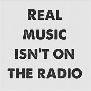 Real Music Isn&... Real Musicians Quotes