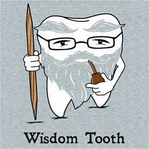 Wisdom Tooth Fu... Tooth Extraction Quotes