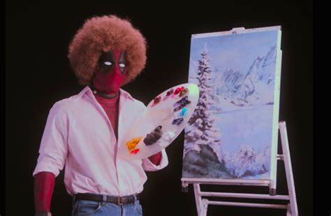 Watch Deadpool Channel His Best Bob Ross In The First