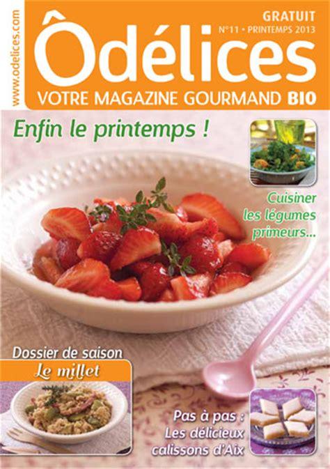 magazines de cuisine magazine de cuisine odelices n 176 11 printemps 2013 212 d 233 lices