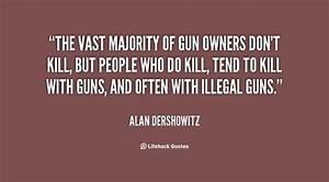 Guns Kill Peopl... Funny Gun Owner Quotes