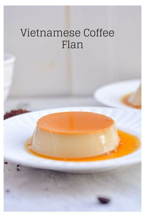 Easy to eat, easy to make, easy to find ingredients and easy to be stored in the fridge many days. Vietnamese Coffee Flan | Ricetta | Dolci, Dolci monoporzione, Dolci golosi