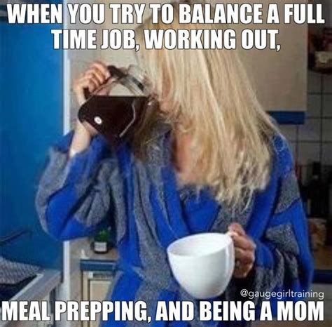 Working Mom Meme - 465 best images about humor on pinterest