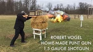 Robert Vogel Home-made Punt Gun    1 5 Gauge Shotgun