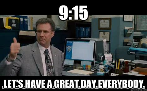 Have A Great Day Meme - have a great day funny will ferrell meme