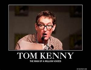 Tom Kenny Quotes. QuotesGram