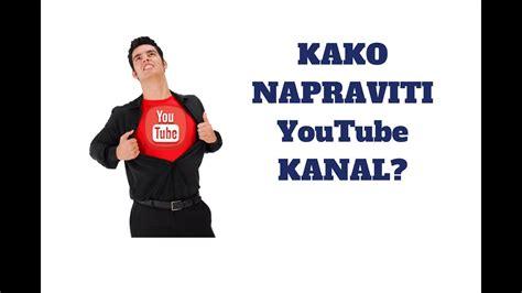 Kako napraviti YouTube kanal - YouTube