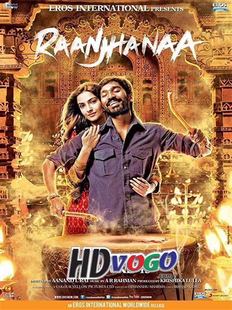 Raanjhanaa 2013 In Hd Hindi Full Movie Watch Movies Online