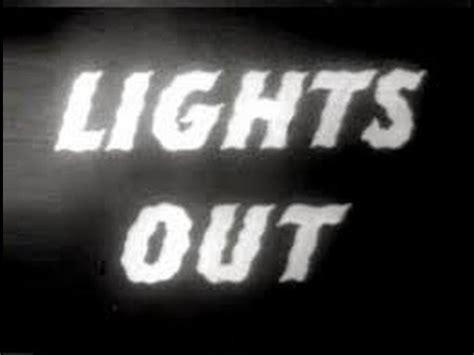 Lights Out Plot by Lights Out Otr Plot Summaries Awake At Midnight