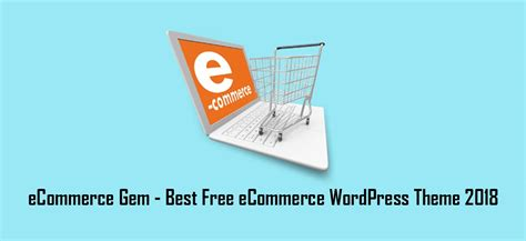 Free Ecommerce Wordpress Theme 2018  Ecommerce Gem  Wp. Top Management Information Systems Programs. Hot Water Tank Leaking From Top. Criminal Justice Colleges In Nj. Early Symptoms Of Psoriasis Web Hard Drive. Business Document Solutions Python For Linux. Pharmacy Technician Associate Degree Online. Foundation Repair Colorado Springs. Home Renovation Mortgage 2003 Honda Cbr 954rr