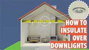 Recessed lighting loft insulation : How to fit downlight covers insulation downlights