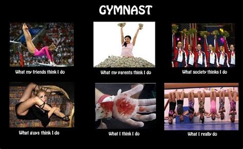 Gymnast Meme - gymnast life actually the quot what i like i do quot is true been there done that had blood going
