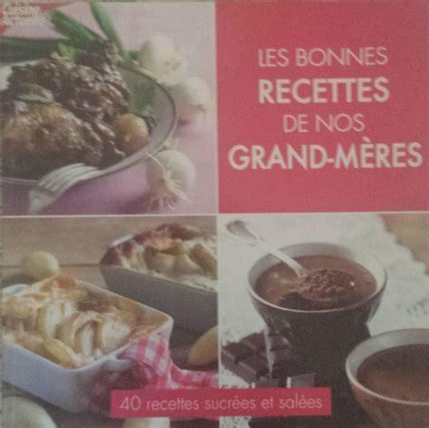 recette de cuisine de nos grand mere vente de livre les bonnes recettes de nos grand mères